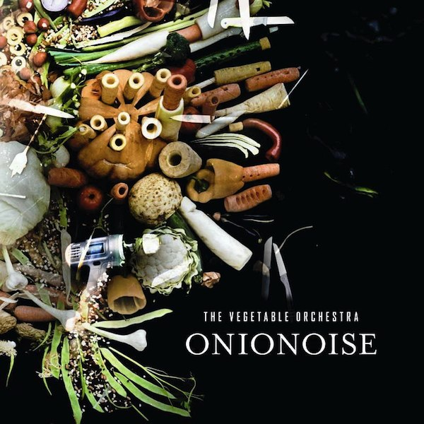 ONIONOISE -The Vegetable Orchestra